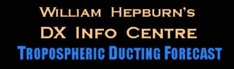 William Hepburn's DX Info Centre - Tropospheric Ducting Forecast